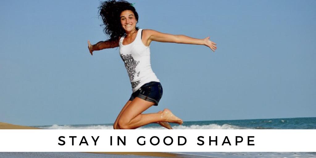 Stay In Good Shape