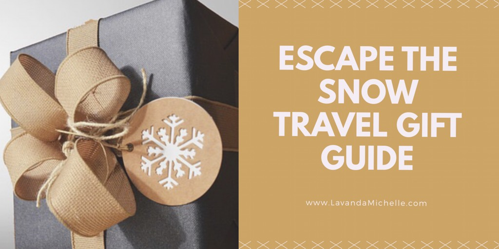 Escape The Snow Travel Gift Guide