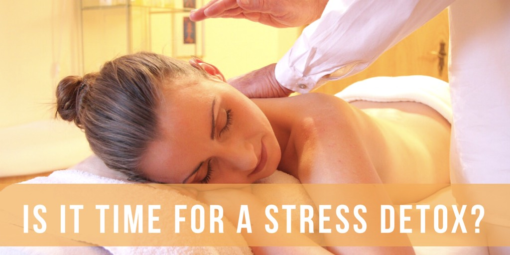 Is It Time For A Stress Detox?