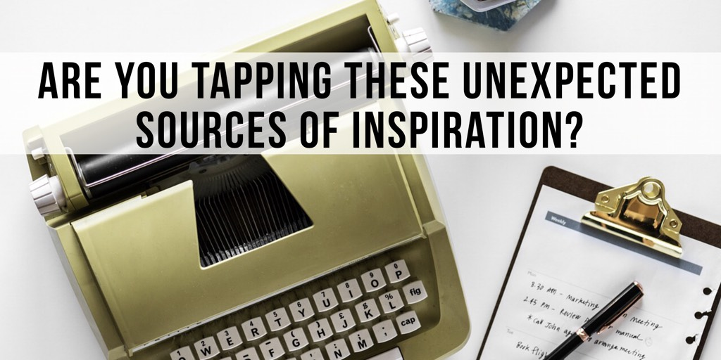 Are You Tapping These Unexpected Sources of Inspiration?