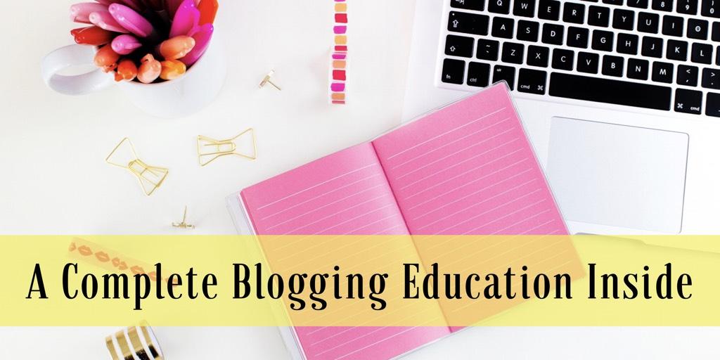 A Complete Blogging Education Inside