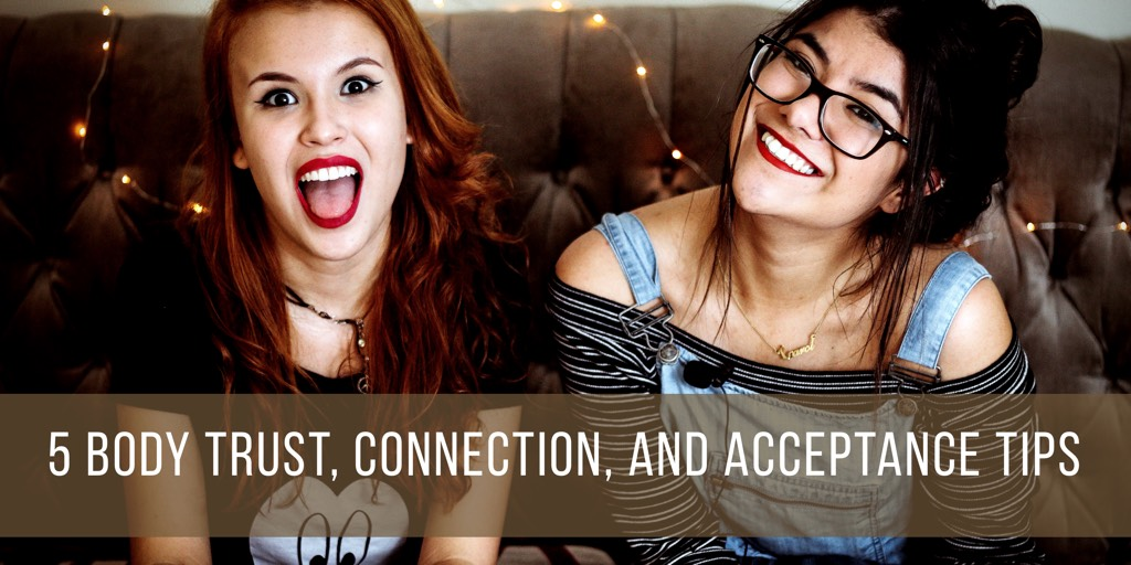 5 Body Trust, Connection, and Acceptance Tips