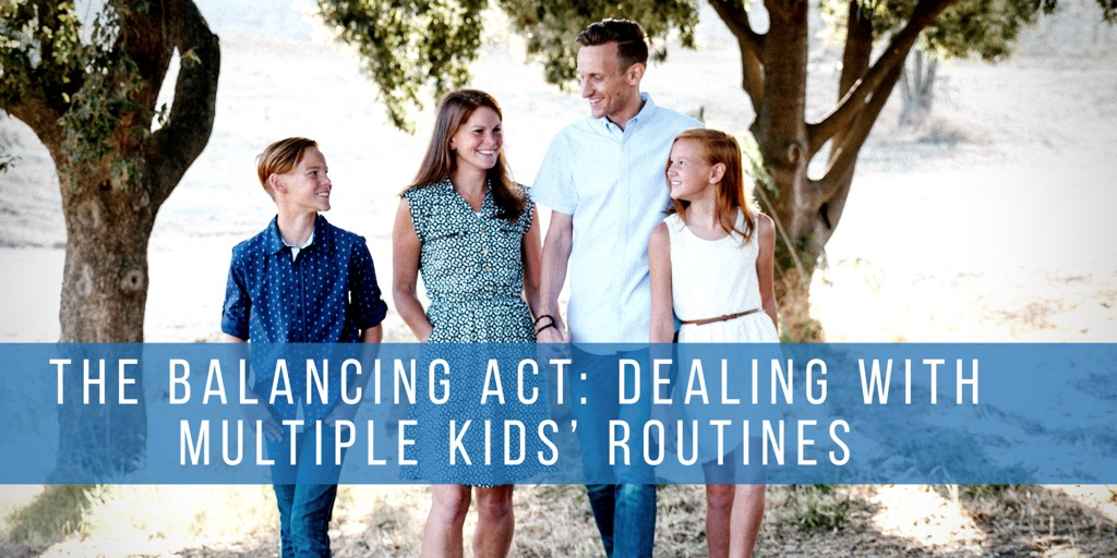 The Balancing Act: Dealing With Multiple Kids' Routines