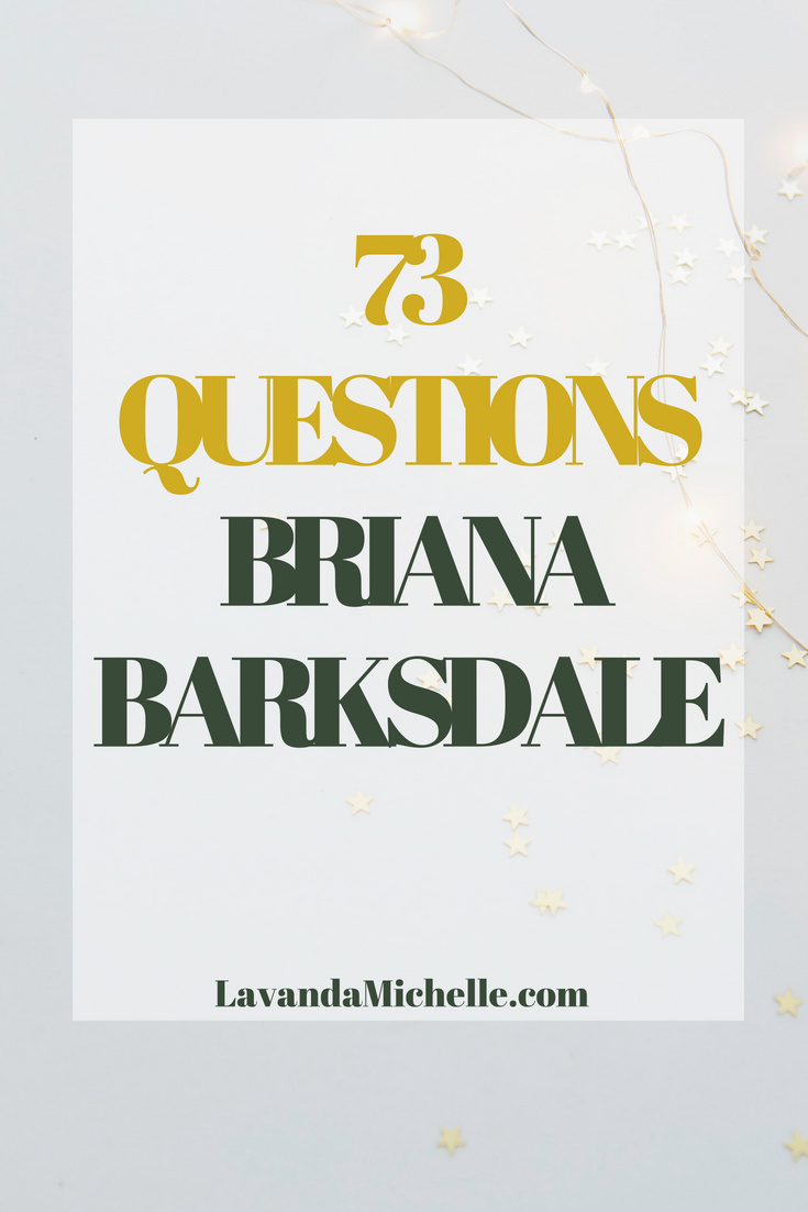 73 Questions _ Briana Barksdale.png