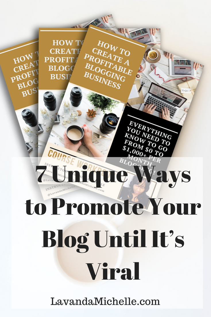 7 Unique Ways to Promote Your Blog Until It's Viral