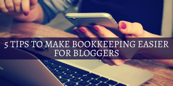 5 Tips to Make Bookkeeping Easier for Bloggers