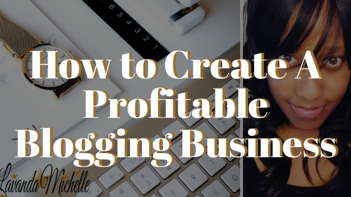 How to Create A Profitable Blogging Business