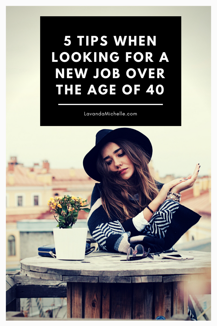 5 Tips When Looking For a New Job Over the Age of 40