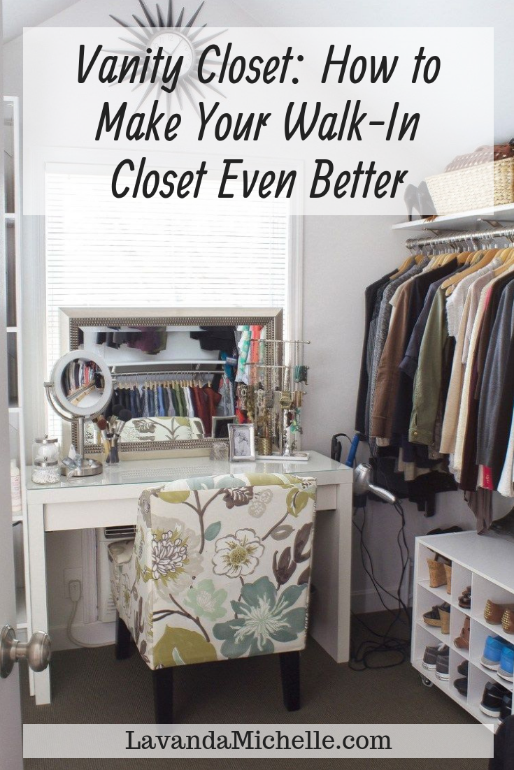 Vanity Closet: How to Make Your Walk-In Closet Even Better