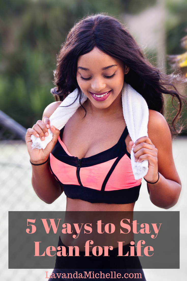 5 Ways to Stay Lean for Life