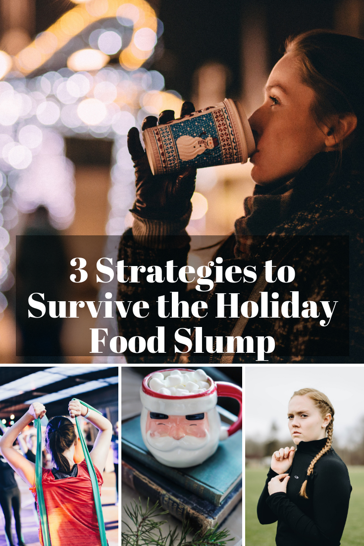 3 Strategies to Survive the Holiday Food Slump