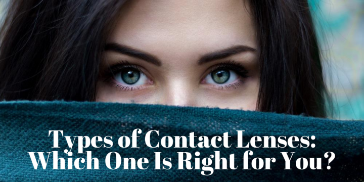 Types of Contact Lenses: Which One Is Right for You?