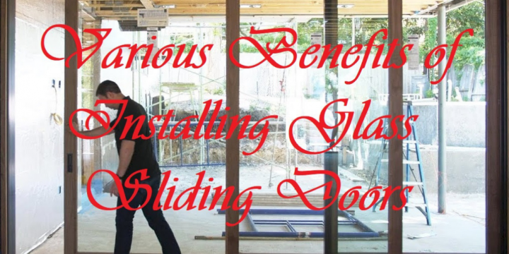 Various Benefits of Installing Glass Sliding Doors