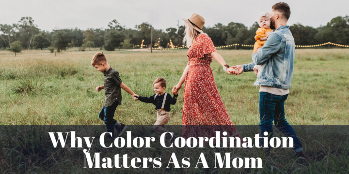 Why Color Coordination Matters As A Mom