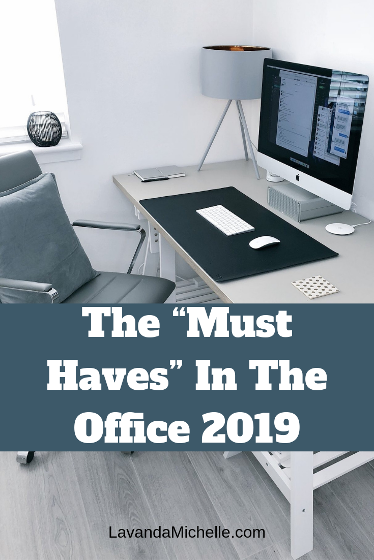 "The ""Must Haves"" In The Office 2019"
