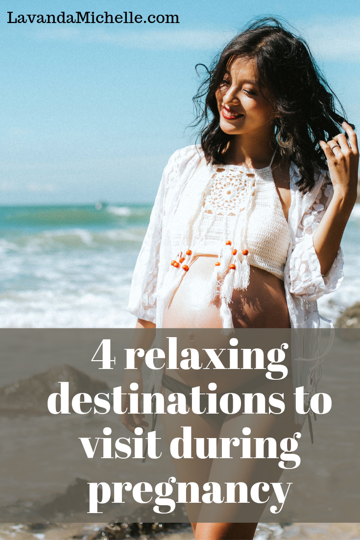 4 Relaxing Destinations To Visit During pregnancy