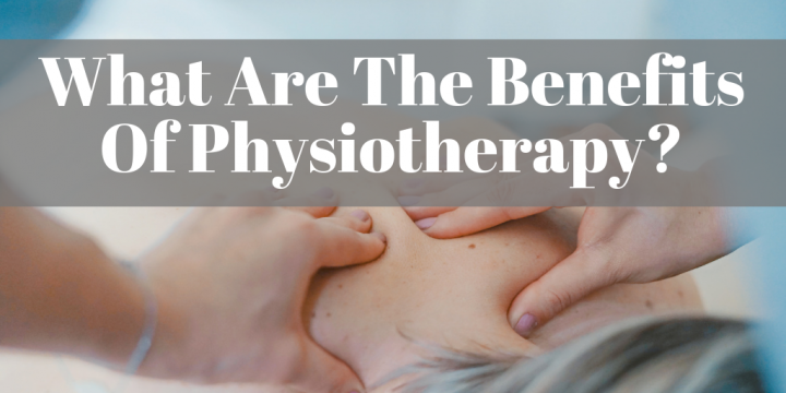 What Are The Benefits Of Physiotherapy