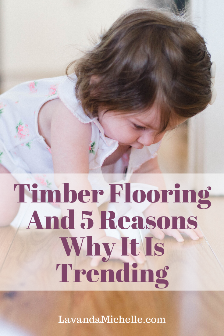 Timber Flooring And 5 Reasons Why It Is Trending