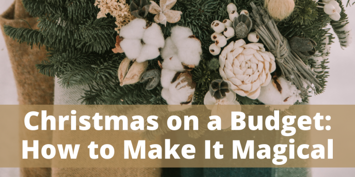 Christmas on a Budget: How to Make It Magical