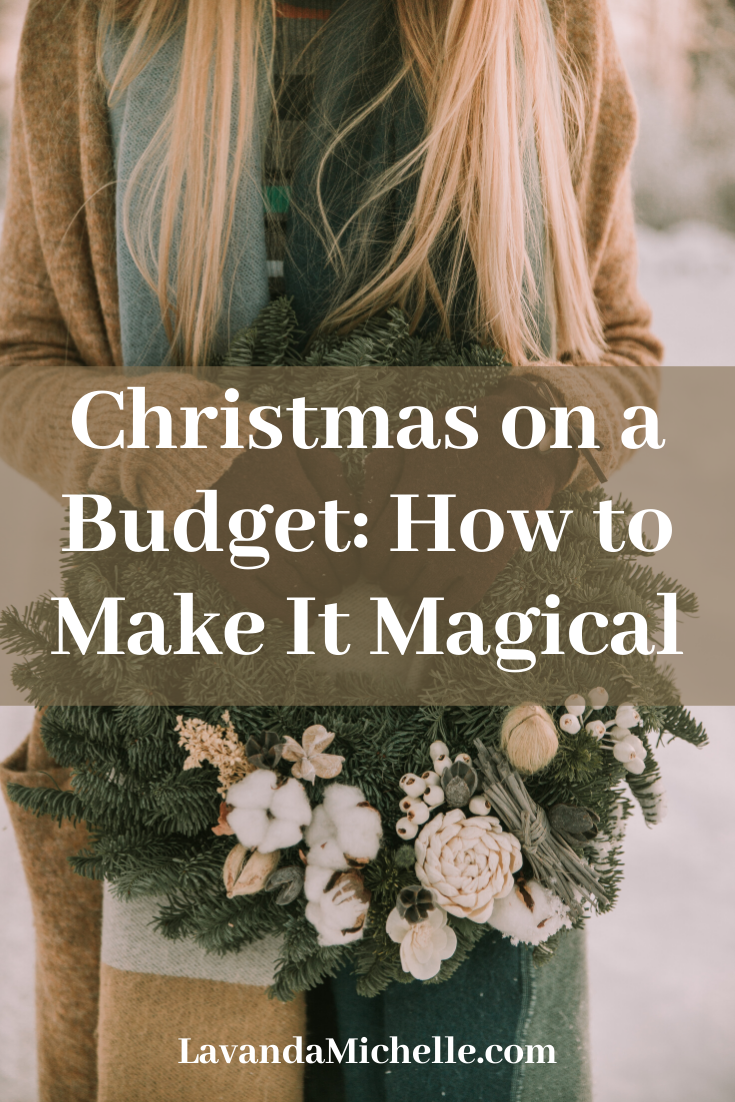 Christmas on a Budget_ How to Make It Magical