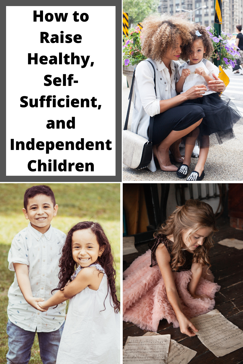 How to Raise Healthy, Self-Sufficient, and Independent Children