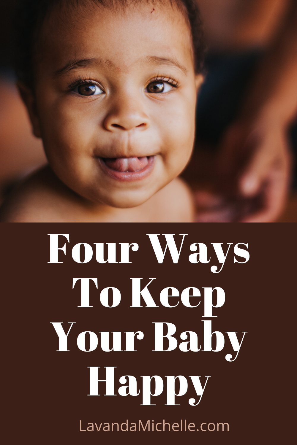 Four Ways To Keep Your Baby Happy