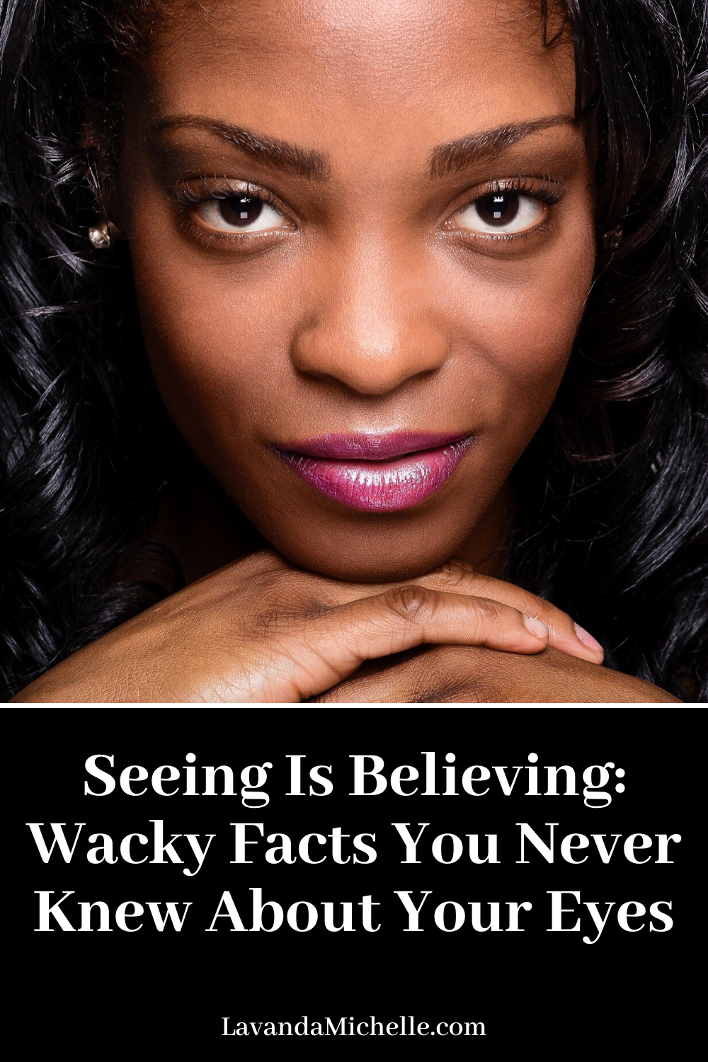 Seeing Is Believing: Wacky Facts You Never Knew About Your Eyes