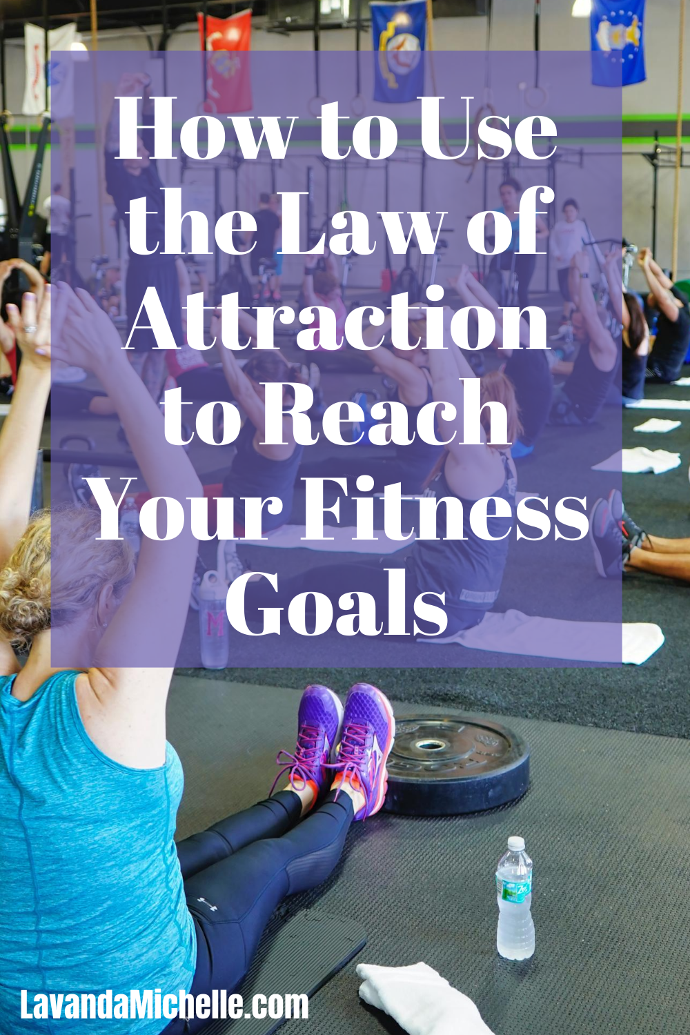 How to Use the Law of Attraction to Reach Your Fitness Goals