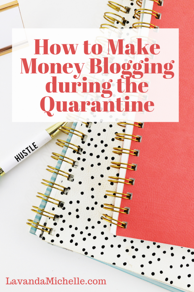 How to Make Money Blogging during the Quarantine