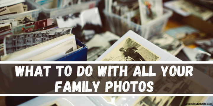 What to Do with All Your Family Photos