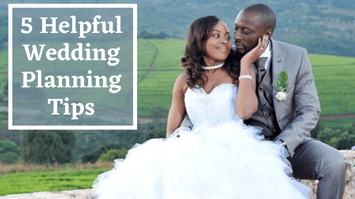 5 Helpful Wedding Planning Tips