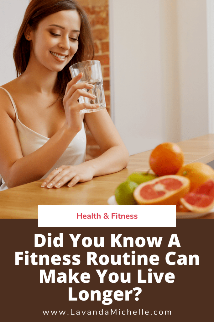 Did You Know A Fitness Routine Can Make You Live Longer?