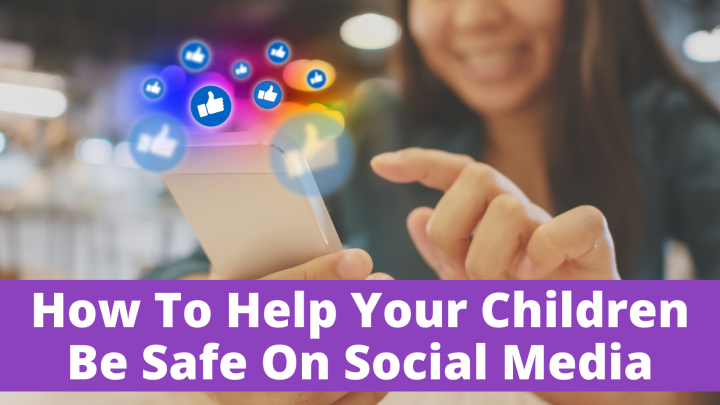 How To Help Your Children Be Safe On Social Media