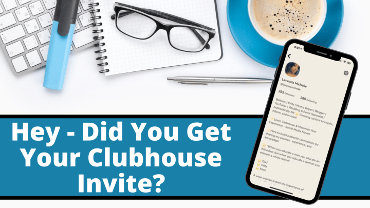 Hey – Did You Get Your Clubhouse Invite?