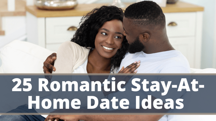25 Romantic Stay-At-Home Date Ideas