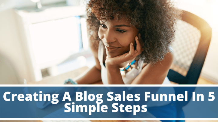 Creating A Blog Sales Funnel In 5 Simple Steps