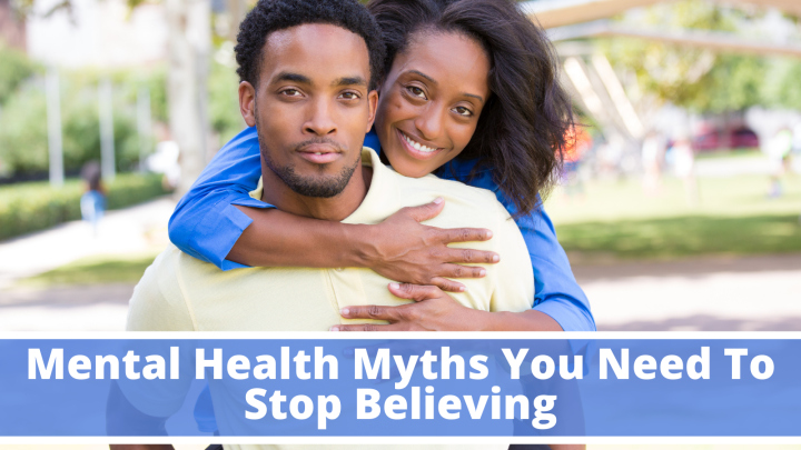 Mental Health Myths You Need To Stop Believing