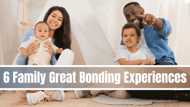 6 Family Great Bonding Experiences