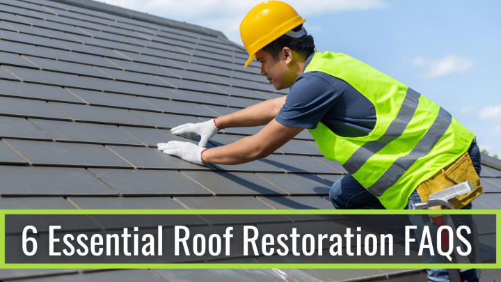 6 Essential Roof Restoration FAQS